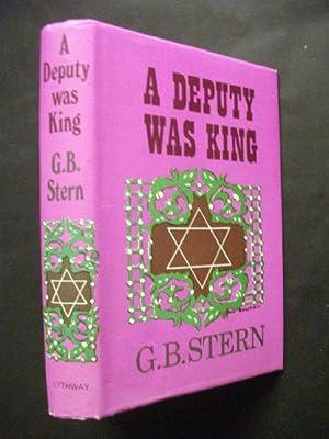 A Deputy was King: GB Stern