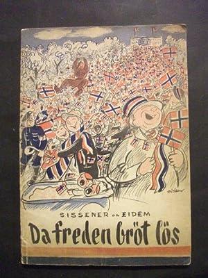 Da Freden Bröt Lös (When peace broke: Einar Sissener and