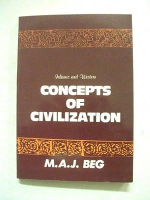 Islamic and Western concepts of Civilization: MAJ Beg
