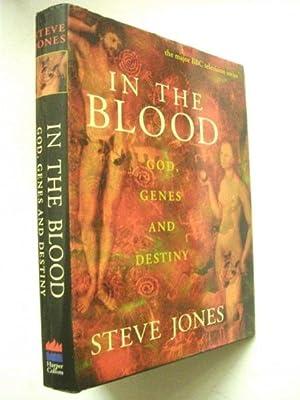 In the Blood: God, Genes and Destiny: Steve Jones