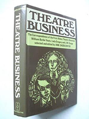 Theatre Business: The Correspondence of the first: Ann Saddlemyer, ed.