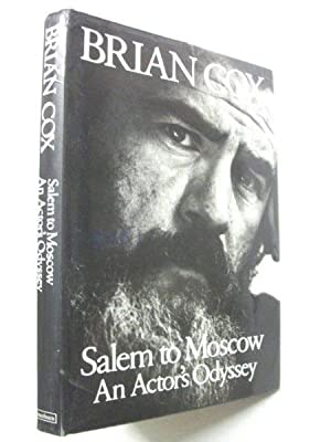 Salem to Moscow: An Actor's Odyssey: Brian Cox