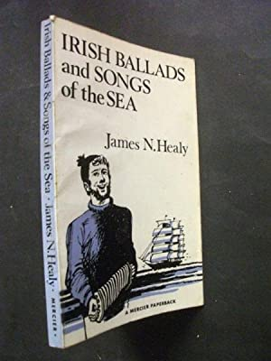 Irish Ballads and Songs of the Sea: James N Healy