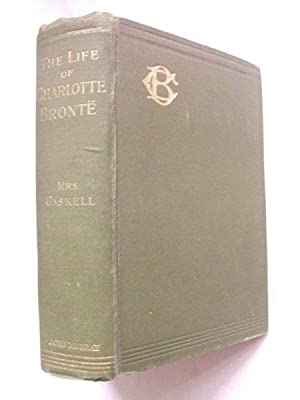 The Life and Works of Charlotte Brontë: Mrs Gaskell