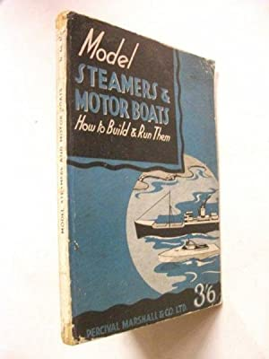 Model Steamers & Motor Boats: How to: Percival Marshall, ed.