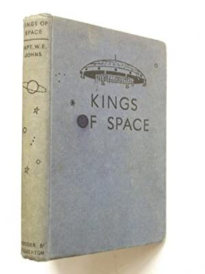 Kings of Space: A Story of Interplanetary: Captain W E