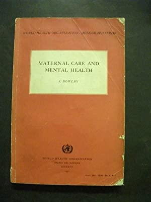 Maternal Care and Mental Health: World Health: J Bowlby