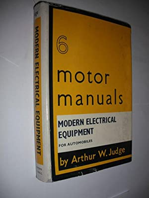 Modern Electrical Equipment for Automobiles: Judge, Arthur W