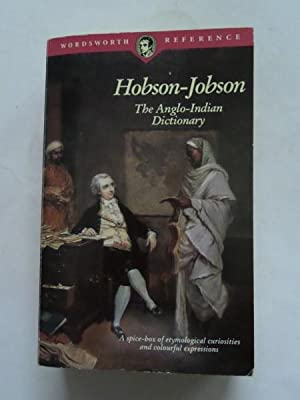 Hobson-Jobson: The Anglo-Indian Dictionary: Henry Yule and
