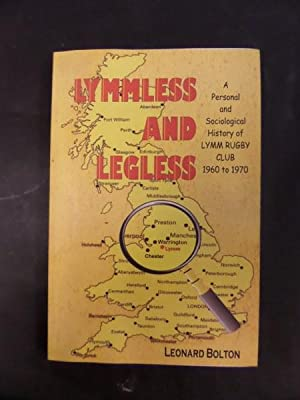 Lymmless and Legless - A Personal and: Bolton, Leonard