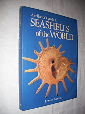 A Collector's Guide to Seashells of the: Eisenberg, Jerome M