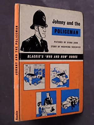 Blackie's 'Who and How' Books: Johnny and the Policeman