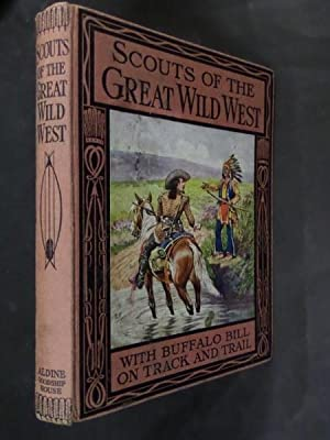 Scouts of the Great Wild West: With: Wingrove Willson, ed.