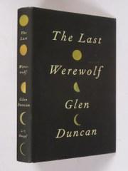 The Last Werewolf: Glen Duncan