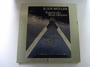Pictures of a Silent Observer: Muller, K O
