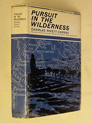 Pursuit in the Wilderness: Charles Rivett-Carnac