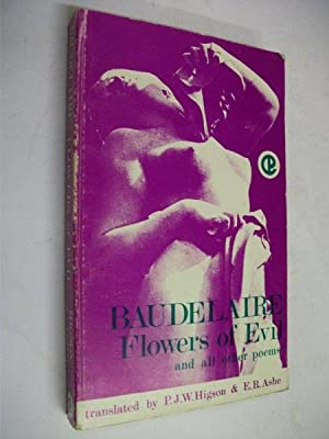 Flowers of Evil and All Other Poems: Baudelaire; translators P
