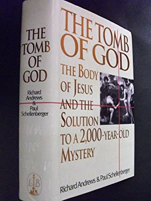 THE TOMB OF GOD, The Body of Jesus and the Solution to a 2000-year-old Mystery