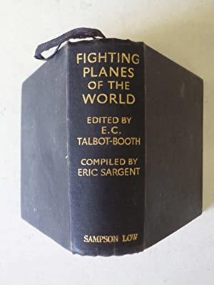 Fighting Planes of the World: E C Talbot-Booth,