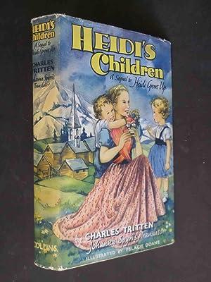Heidie's Children - A sequel to Heidi: Charles Tritten (Johanna