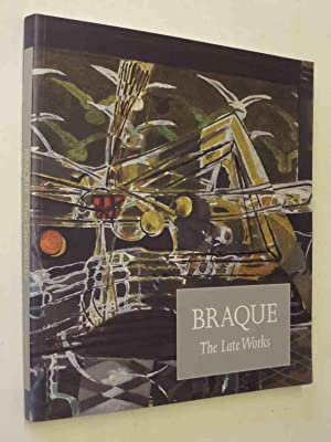 Braque - The Late Works: John Golding, Sophie