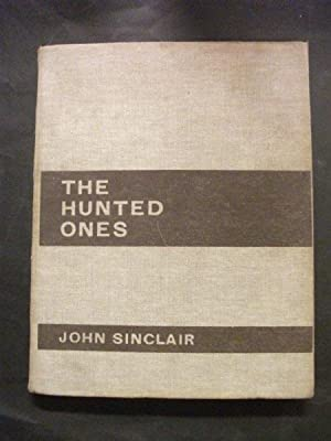 The Hunted Ones : Story and Camera: Sinclair, John