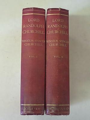 Lord Randolph Churchill : 2 Volume Set: Winston Spencer Churchill