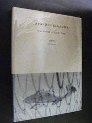 Japanese Ceramics: From Ancient to Modern Times: Koyama, Fujio (Editor)