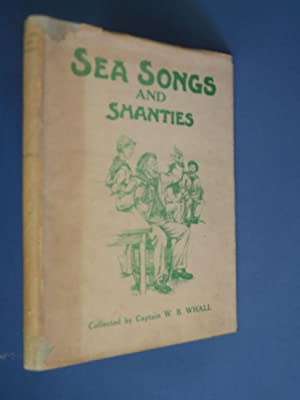 Sea Songs and Shanties: Captain W B