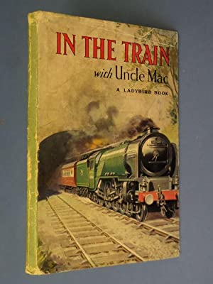 In The Train with Uncle Mac: Ladybird: Derek McCulloch: Illustrated