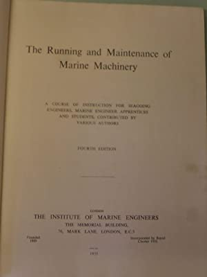 The running and Maintenance of Marine Machinery: n/a