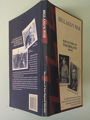 Bigland's War: War Letters of Tom Bigland: Tom Bigland