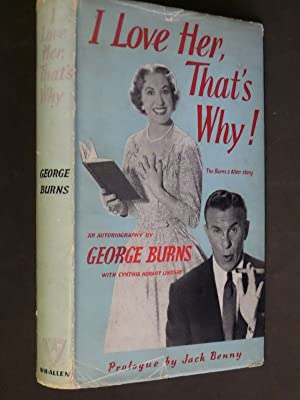 I Love Her, That's Why!: George Burns