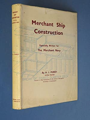 Merchant Ship Construction: especially written for The: H J Pursey