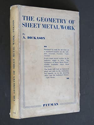 The Geometry of Sheet Metal Work: for: A Dickason