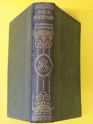 Jack Sheppard - A Romance: William Harrison Ainsworth: