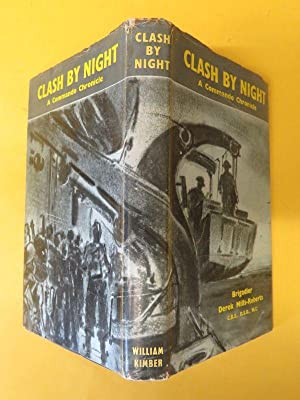 Clash By Night; A Commando Chronicle: Brigadier Derek Mills-Roberts