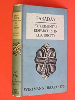 Experimental Researches in Electricity: Everyman's Library 576: Michael Faraday