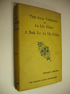 The Idle Thoughts of an Idle Fellow: Jerome K Jerome