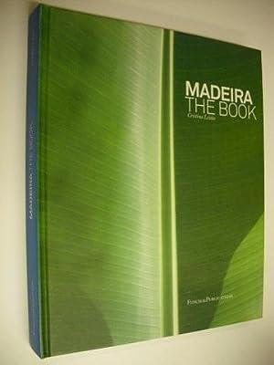 Madeira The Book: Leitao, Cristina