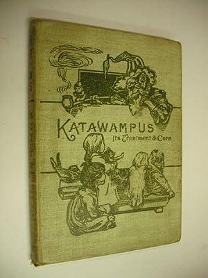 Katawampus: Its Treatment & Cure: Edward Abbott Parry