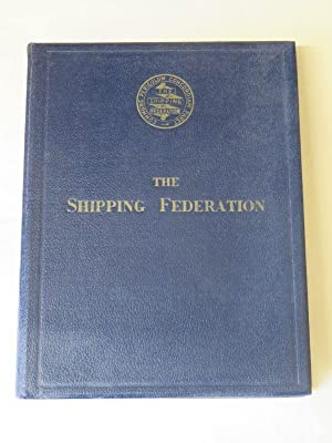 The Shipping Federation: A History of the: L H Powell