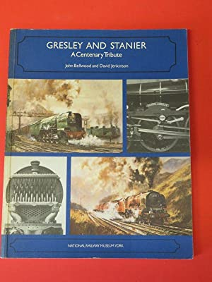 Gresley and Stanier; A Centenary Tribute: National: John Bellwood and