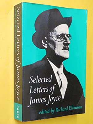 Selected Letters of James Joyce: Richard Ellmann (Ed)