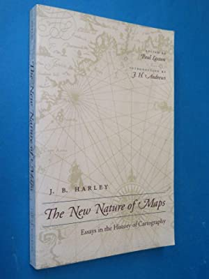 The New Nature of Maps: Essays in: J B Harley