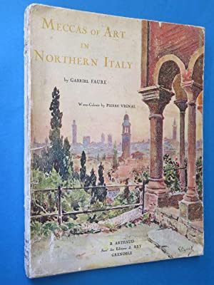 Meccas of Art in Northern Italy: Gabriel Faure: Illustrated