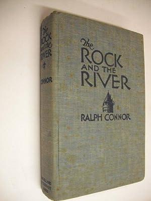 The Rock & the River: A Romance: Ralph Connor
