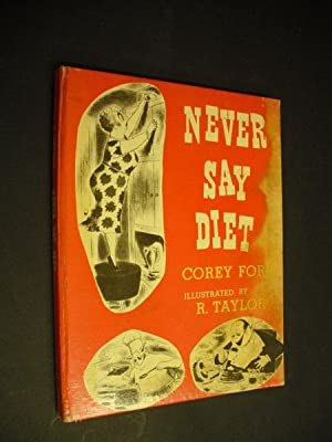 Never Say Diet - How to Live: Corey Ford, illustrated