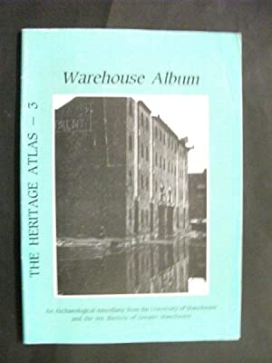 The Heritage Atlas - 3 : Warehouse Album : An Archaeological Miscellany from the University of Ma...