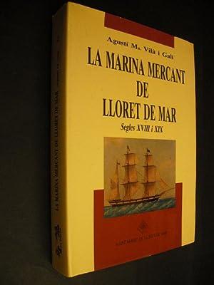 La Marina Mercant de Lloret de Mar - Segles XVIII i XIX: Agusti Ma. Vila i Gali